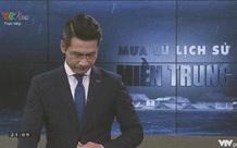 BTV của VTV lên tiếng về giây phút xúc động gây gián đoạn chương trình phát sóng trực tiếp về mưa lũ miền Trung