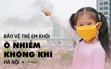 Hà Nội ô nhiễm không khí kéo dài, bố mẹ lưu ý các khung giờ sau nên hạn chế cho trẻ ra đường hoặc vui chơi ngoài trời