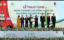 """Bệnh viện Phụ sản Hà Nội đón nhận danh hiệu """"Anh hùng Lao động trong thời kỳ đổi mới"""""""